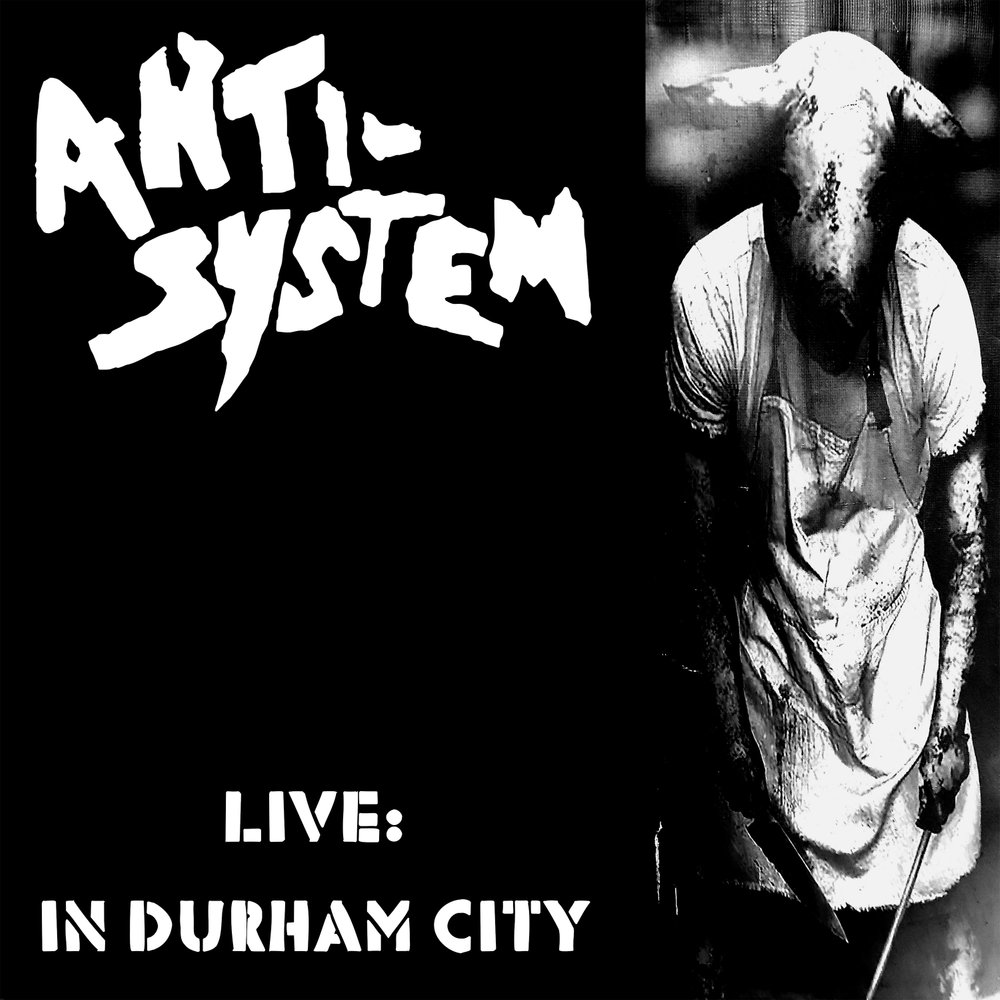 ANTI-SYSTEM - Live: In Durham city