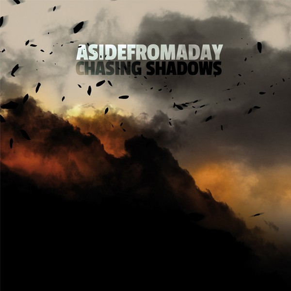 ASIDEFROMADAY - Chasing shadows