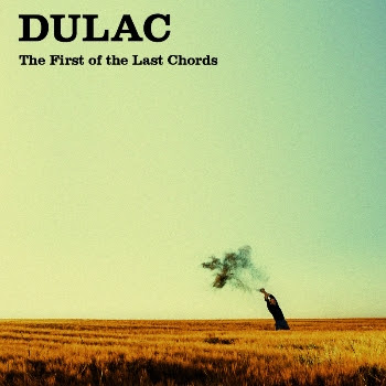 DULAC - The first of the last chords