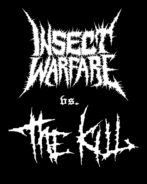 INSECT WARFARE / the KILL