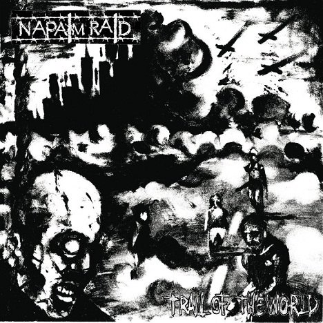 NAPALM RAID - Trail of the world