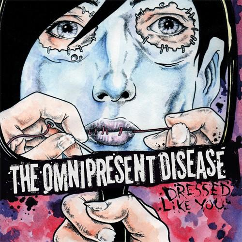 the OMNIPRESENT DISEASE - Dressed like y