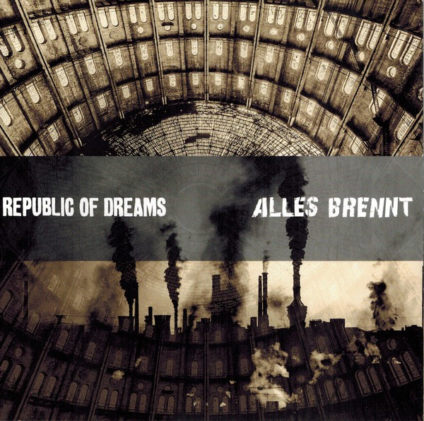 REPUBLIC OF DREAMS / ALLES BRENNT
