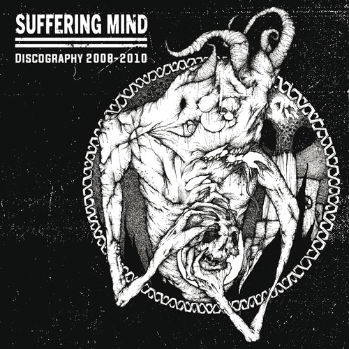 SUFFERING MIND - Discography 2008 - 2010
