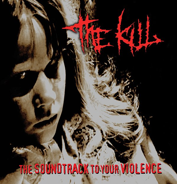 the KILL - Soundtrack to your violence