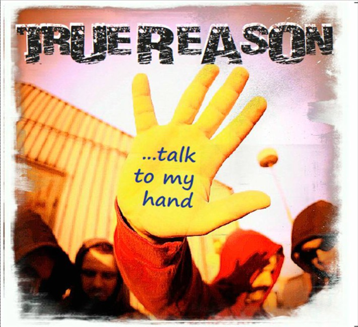 TRUE REASON - ... talk to my hand